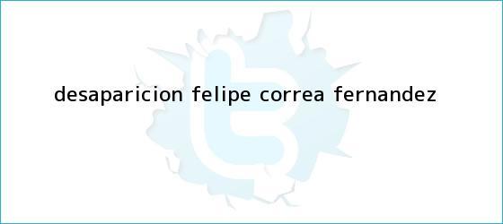 trinos de Desaparicion <b>Felipe Correa</b> Fernandez