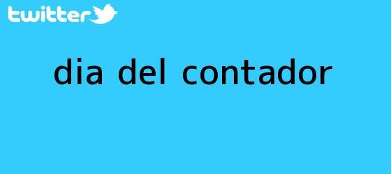 trinos de <b>Día del Contador</b>