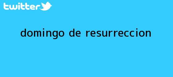 trinos de <b>Domingo de Resurrección</b>