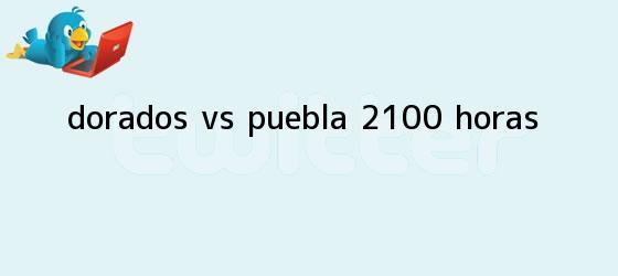 trinos de <b>Dorados vs. Puebla</b> (21:00 horas)