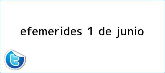 trinos de EFEMÉRIDES. 1 de <b>junio</b>