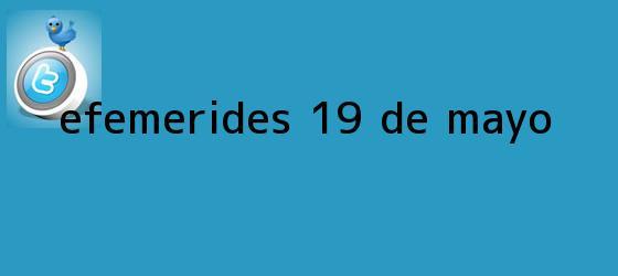 trinos de Efemérides <b>19 de mayo</b>