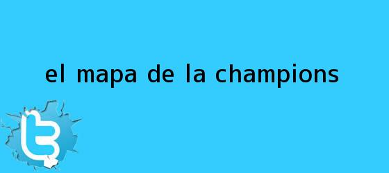 trinos de El mapa de la <b>Champions</b>