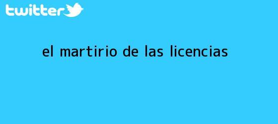 trinos de <i>El martirio de las licencias</i>