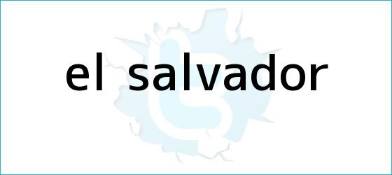 trinos de <i>El Salvador</i>