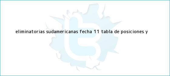 trinos de <b>Eliminatorias</b> Sudamericanas, fecha 11: <b>tabla</b> de posiciones y ...