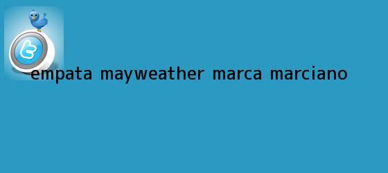 trinos de Empata <b>Mayweather</b> marca Marciano