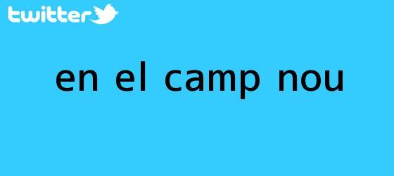 trinos de EN EL CAMP NOU
