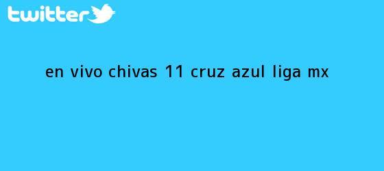 trinos de EN VIVO | <b>Chivas</b> 1-1 <b>Cruz Azul</b> | Liga MX