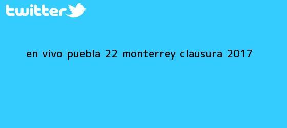 trinos de EN VIVO | <b>Puebla</b> 2-2 <b>Monterrey</b> | Clausura 2017