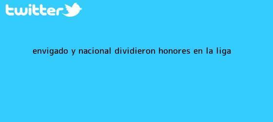 trinos de Envigado y <b>Nacional</b> dividieron honores en la Liga