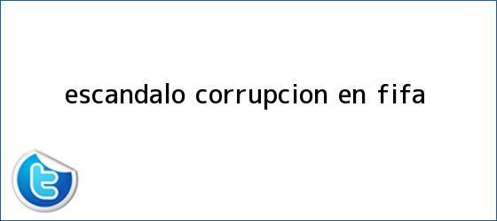 trinos de Escandalo corrupcion en <b>Fifa</b>