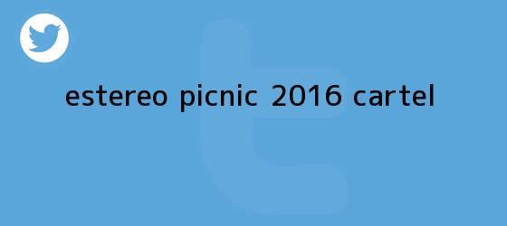 trinos de <b>Estereo Picnic 2016</b> cartel