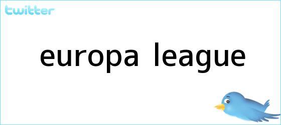 trinos de <b>EUROPA LEAGUE</b>
