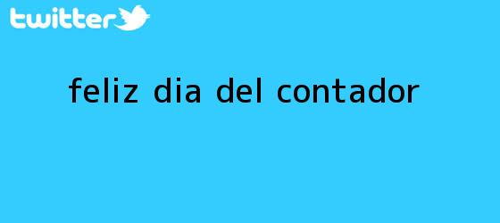 trinos de <b>Feliz Día del Contador</b>