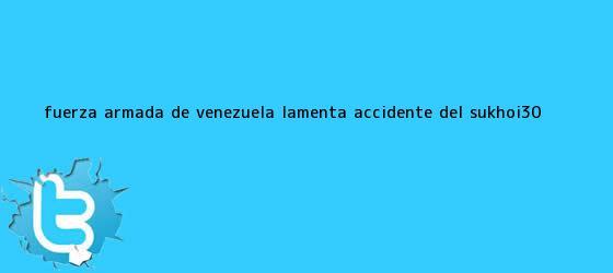 trinos de Fuerza Armada de Venezuela lamenta accidente del <b>Sukhoi-30</b>