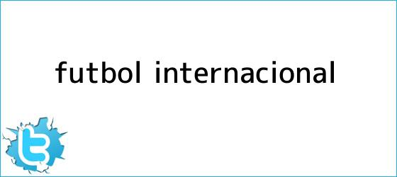trinos de Fútbol internacional