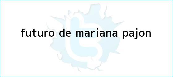trinos de Futuro de <b>Mariana Pajón</b>