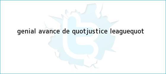 trinos de Genial avance de &quot;<b>Justice League</b>&quot;