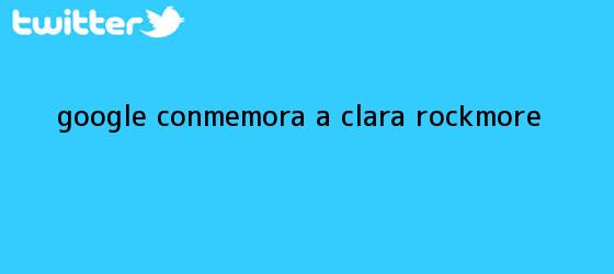 trinos de Google conmemora a <b>Clara Rockmore</b>