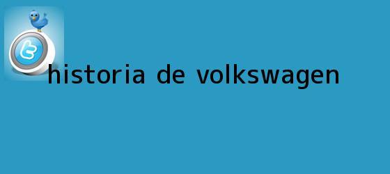 trinos de Historia de <b>Volkswagen</b>