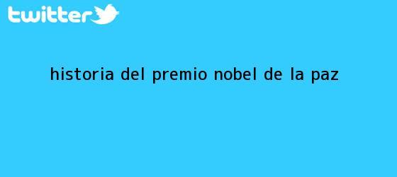 trinos de Historia del <b>premio Nobel de la Paz</b>
