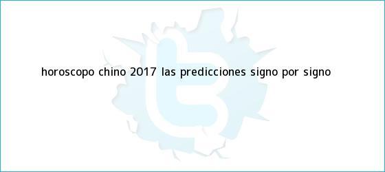 trinos de <b>Horóscopo Chino 2017</b>: las predicciones signo por signo