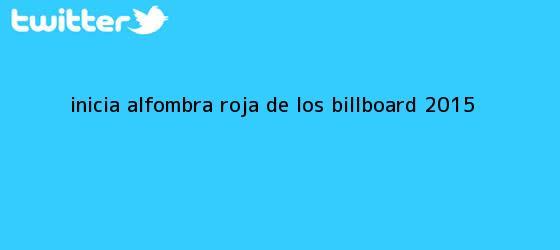 trinos de Inicia alfombra roja de los <b>Billboard</b> 2015