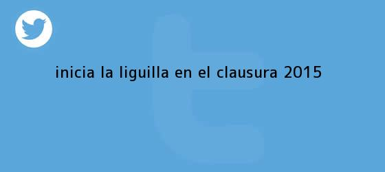 trinos de Inicia la <b>liguilla</b> en el Clausura <b>2015</b>