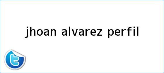 trinos de <b>Jhoan Alvarez</b> perfil