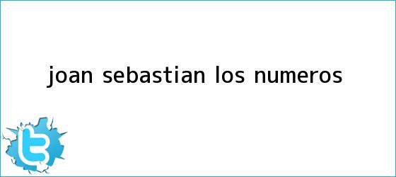 trinos de <b>Joan Sebastian</b>: Los números
