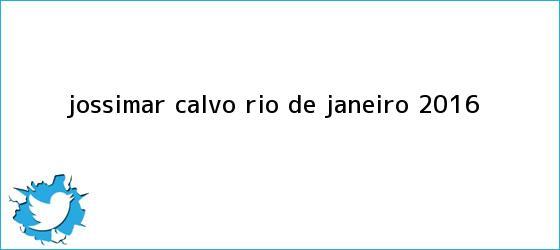 trinos de <b>Jossimar Calvo</b> Rio de Janeiro 2016