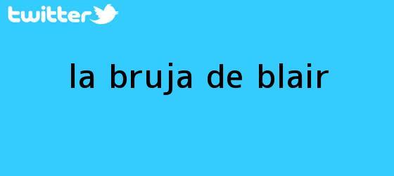 trinos de La bruja de <b>Blair</b>