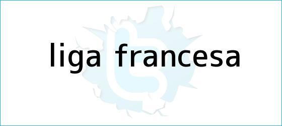 trinos de Liga Francesa - -