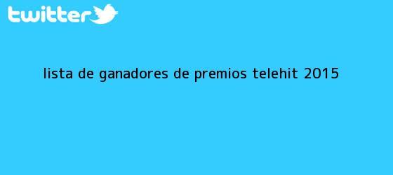 trinos de Lista de ganadores de <b>Premios Telehit</b> 2015