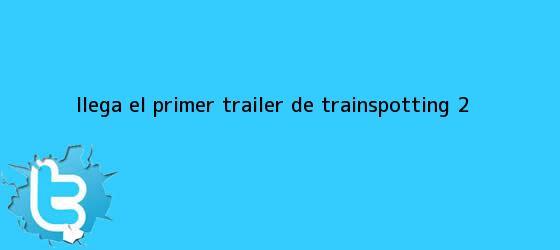 trinos de Llega el primer tráiler de <b>Trainspotting</b> 2