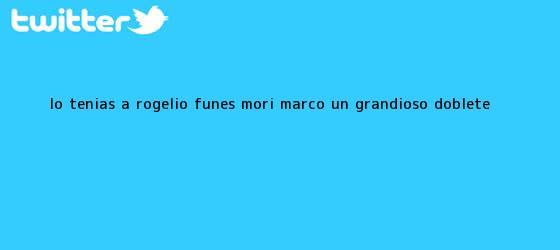trinos de ¡Lo tenías a Rogelio! <b>Funes Mori</b> marcó un grandioso doblete