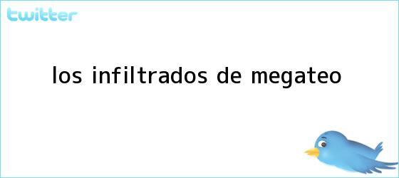 trinos de Los infiltrados de <b>Megateo</b>