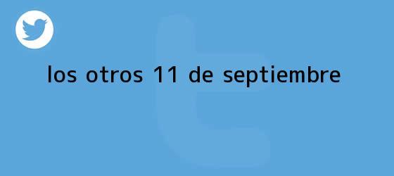 trinos de Los otros <b>11 de septiembre</b>