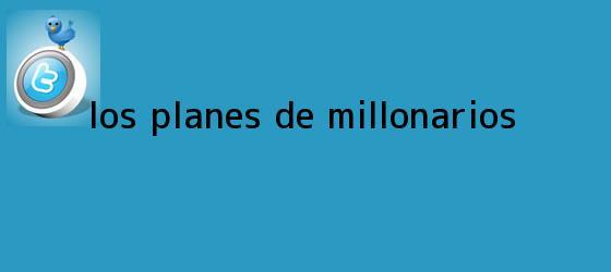 trinos de Los planes de <b>Millonarios</b>