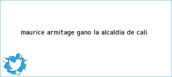 trinos de Maurice <b>Armitage</b> ganó la Alcaldía de Cali