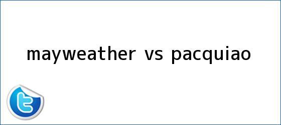 trinos de <b>Mayweather</b> vs Pacquiao