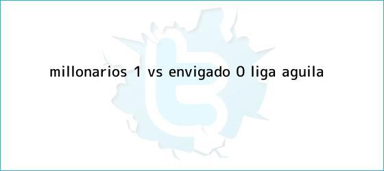 trinos de <b>Millonarios</b> (1) vs. <b>Envigado</b> (0) ? Liga Águila