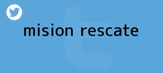 trinos de <b>Misión rescate</b>