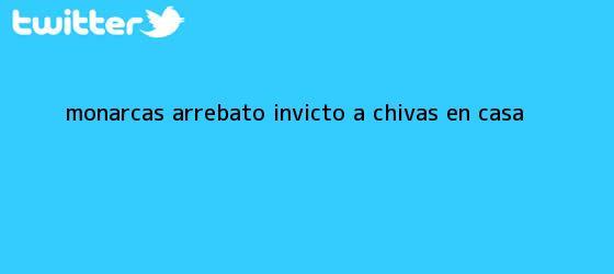 trinos de Monarcas arrebató invicto a <b>Chivas</b> en casa