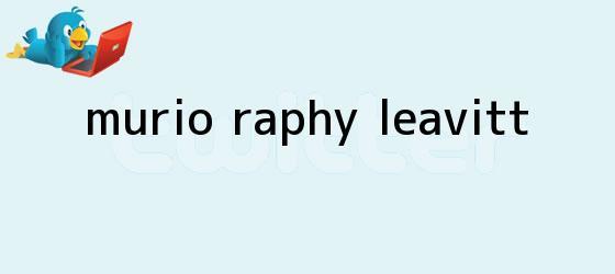 trinos de Murió <b>Raphy Leavitt</b>