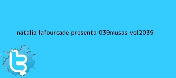 trinos de <b>Natalia Lafourcade</b> presenta &#039;<b>Musas Vol</b>.<b>2</b>&#039;