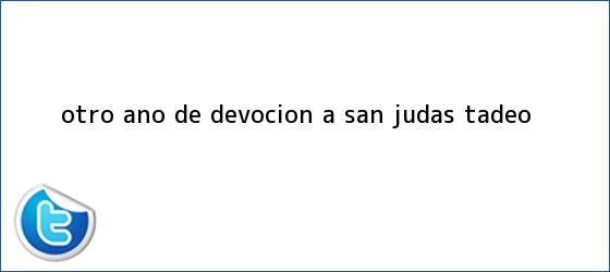 trinos de Otro año de devoción a <b>San Judas Tadeo</b>