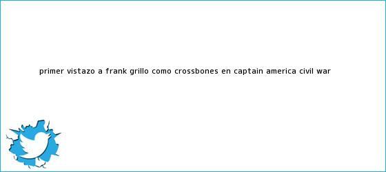 trinos de Primer vistazo a Frank Grillo como <b>Crossbones</b> en Captain America: Civil War