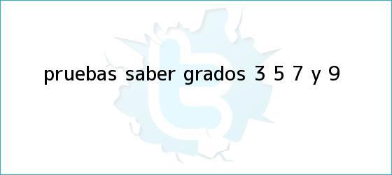 trinos de <b>Pruebas Saber</b> grados 3° 5° 7° y 9°